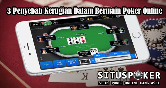 3 Penyebab Kerugian Dalam Bermain Poker Online