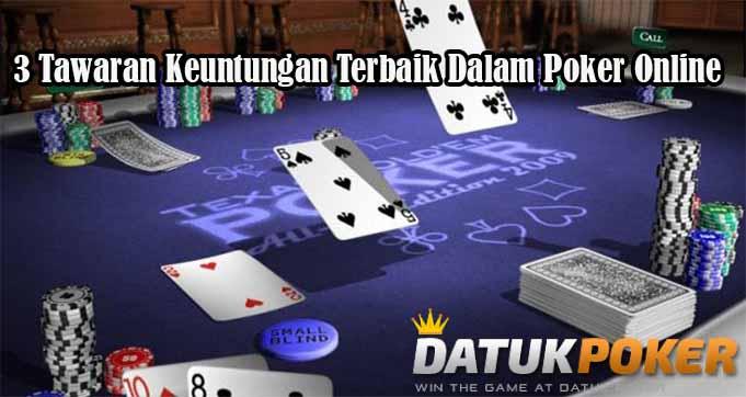 3 Tawaran Keuntungan Terbaik Dalam Poker Online