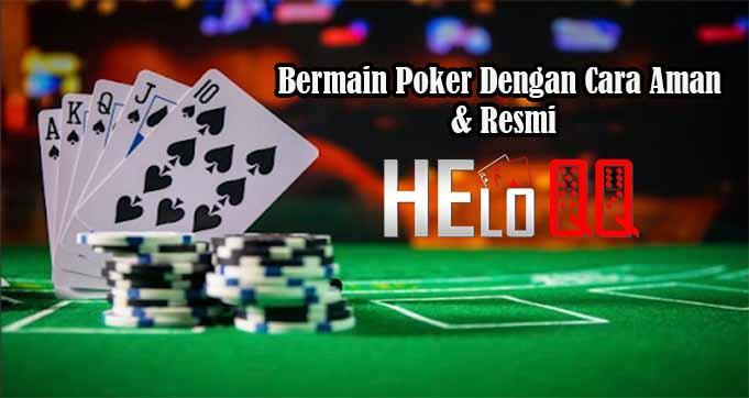Bermain Poker Dengan Cara Aman & Resmi