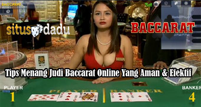 Tips Menang Judi Baccarat Online Yang Aman & Efektif