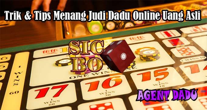 Trik & Tips Menang Judi Dadu Online Uang Asli